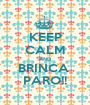 KEEP CALM AND BRINCA  PARO!! - Personalised Poster A1 size