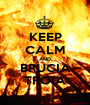 KEEP CALM AND BRUCIA TROIA - Personalised Poster A1 size