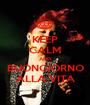 KEEP CALM AND BUONGIORNO ALLA VITA - Personalised Poster A1 size