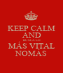 KEEP CALM AND BUSCA LO MÁS VITAL NOMÁS - Personalised Poster A1 size