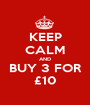 KEEP CALM AND BUY 3 FOR £10 - Personalised Poster A1 size