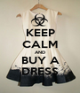 KEEP CALM AND BUY A DRESS - Personalised Poster A1 size