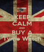 KEEP CALM AND BUY A Tyme Watch - Personalised Poster A1 size