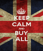 KEEP CALM AND BUY ALL - Personalised Poster A1 size