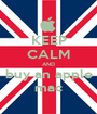 KEEP CALM AND buy an apple mac - Personalised Poster A1 size