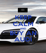 KEEP CALM AND BUY AN AUDI - Personalised Poster A1 size