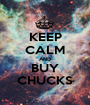 KEEP CALM AND BUY CHUCKS - Personalised Poster A1 size