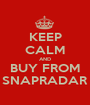 KEEP CALM AND BUY FROM SNAPRADAR - Personalised Poster A1 size
