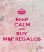 KEEP CALM AND BUY M&F REGALOS - Personalised Poster A1 size