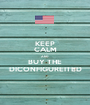 KEEP CALM AND BUY THE DICONFIGUREITED - Personalised Poster A1 size