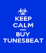 KEEP CALM AND BUY TUNESBEAT - Personalised Poster A1 size