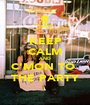 KEEP CALM AND C'MON TO  THE PARTY - Personalised Poster A1 size