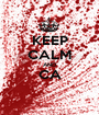 KEEP CALM AND CA  - Personalised Poster A1 size