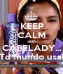 KEEP CALM AND CABELADY... Td mundo usa! - Personalised Poster A1 size