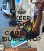 KEEP CALM AND CADÊ MEU SURICATO? - Personalised Poster A1 size
