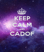 KEEP CALM AND CADOF  - Personalised Poster A1 size