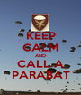 KEEP CALM AND CALL A PARABAT - Personalised Poster A1 size