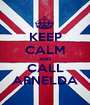 KEEP CALM AND CALL ARNELDA - Personalised Poster A1 size