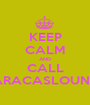 KEEP CALM AND CALL CARACASLOUNGE - Personalised Poster A1 size