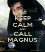KEEP CALM AND CALL MAGNUS - Personalised Poster A1 size