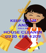 KEEP CALM AND CALL ME HOUSE CLEANER 0920 480 4209 - Personalised Poster A1 size
