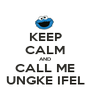 KEEP CALM AND CALL ME UNGKE IFEL - Personalised Poster A1 size