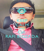 KEEP CALM AND Call  RAFI BIGZADA - Personalised Poster A1 size