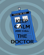 KEEP CALM AND CALL THE DOCTOR - Personalised Poster A1 size