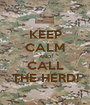 KEEP CALM AND CALL THE HERD! - Personalised Poster A1 size
