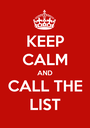 KEEP CALM AND CALL THE LIST - Personalised Poster A1 size