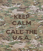 KEEP CALM AND CALL THE U.S.A. - Personalised Poster A1 size