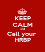 KEEP CALM and Call your  HRBP - Personalised Poster A1 size