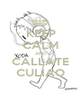 KEEP CALM AND CALLATE CULIAO - Personalised Poster A1 size