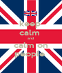keep  calm  and   calm on  people  - Personalised Poster A1 size