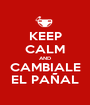 KEEP CALM AND CAMBIALE EL PAÑAL - Personalised Poster A1 size