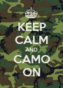 KEEP CALM AND CAMO ON - Personalised Poster A1 size