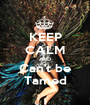 KEEP CALM AND Can't be Tamed - Personalised Poster A1 size