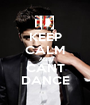 KEEP CALM AND CANT DANCE - Personalised Poster A1 size