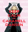 KEEP CALM AND CARAMELL DANSEN - Personalised Poster A1 size