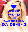 KEEP CALM AND CARETAS DA DEMI <3 - Personalised Poster A1 size