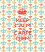 KEEP CALM AND CARPE DIEM - Personalised Poster A1 size