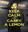 KEEP CALM AND CARRY A LEMON - Personalised Poster A1 size