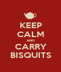 KEEP CALM AND CARRY BISQUITS - Personalised Poster A1 size