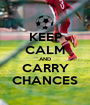 KEEP CALM AND CARRY CHANCES - Personalised Poster A1 size