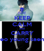 KEEP CALM AND CARRY Heo young saeng - Personalised Poster A1 size