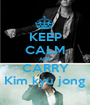 KEEP CALM AND CARRY Kim kyu jong - Personalised Poster A1 size