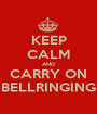 KEEP CALM AND CARRY ON BELLRINGING - Personalised Poster A1 size
