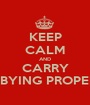KEEP CALM AND CARRY ON BYING PROPERTY - Personalised Poster A1 size
