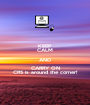 KEEP CALM AND CARRY ON CRS is around the corner! - Personalised Poster A1 size