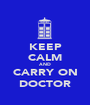 KEEP CALM AND CARRY ON DOCTOR - Personalised Poster A1 size